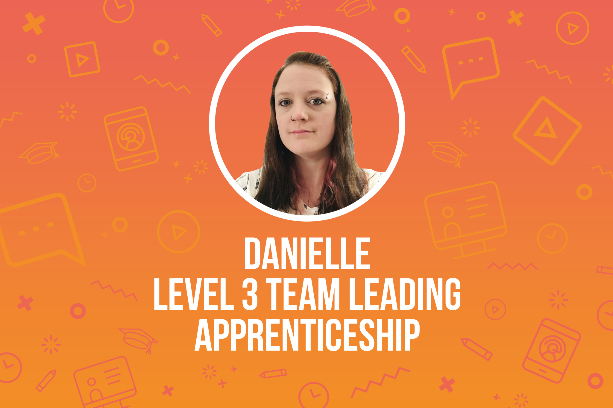 Apprenticeship Student Danielle Achieves Distinction During Covid-19